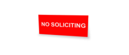 Offer custom No Soliciting Signs!  Our engraved no soliciting sign products can come in any size and color for great prices!